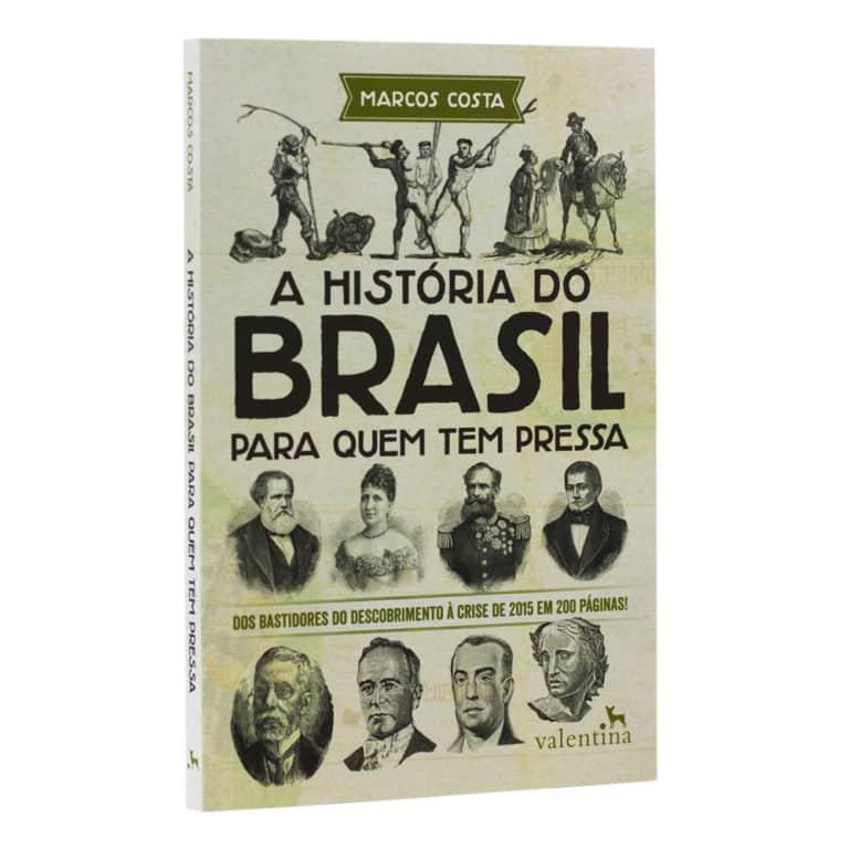 Livro A História do Brasil Para Quem Tem Pressa - Marcos Costa
