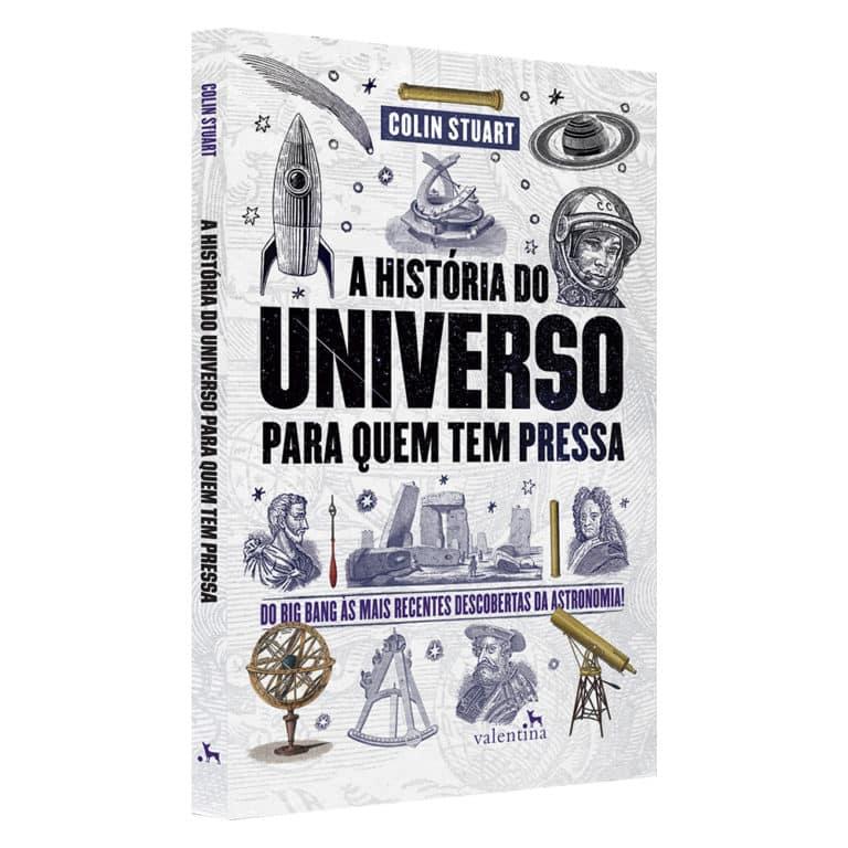 Livro A História do Universo Para Quem Tem Pressa - Colin Stuart