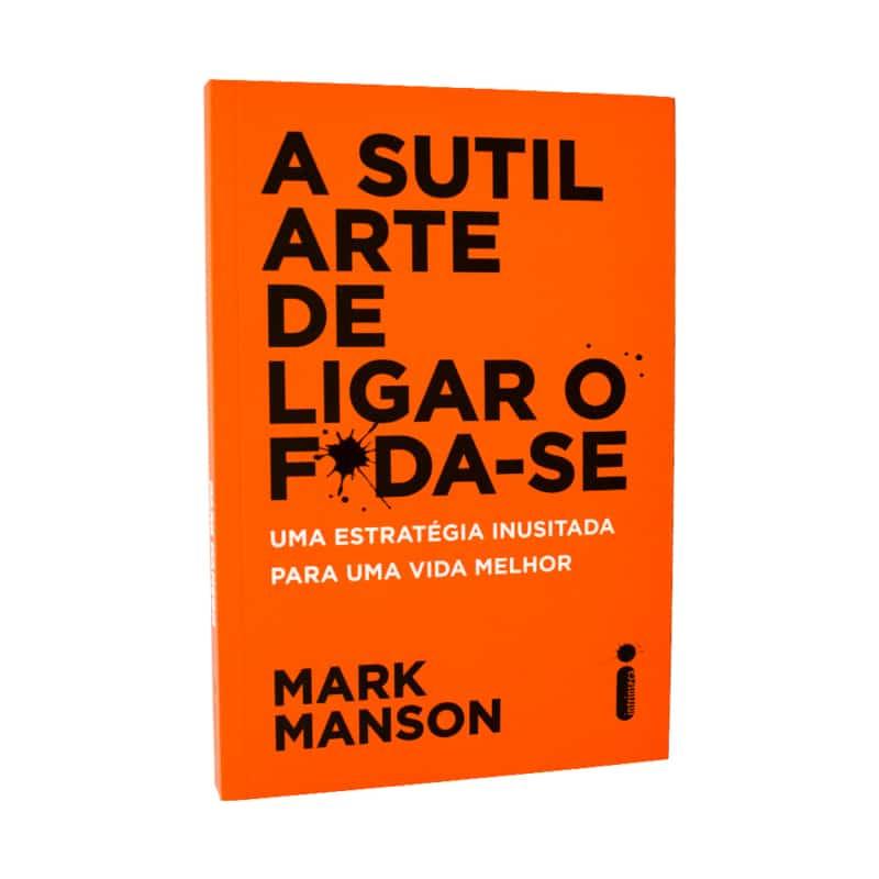 Livro A Sutil Arte De Ligar o Foda-Se - Mark Manson - Intrínseca