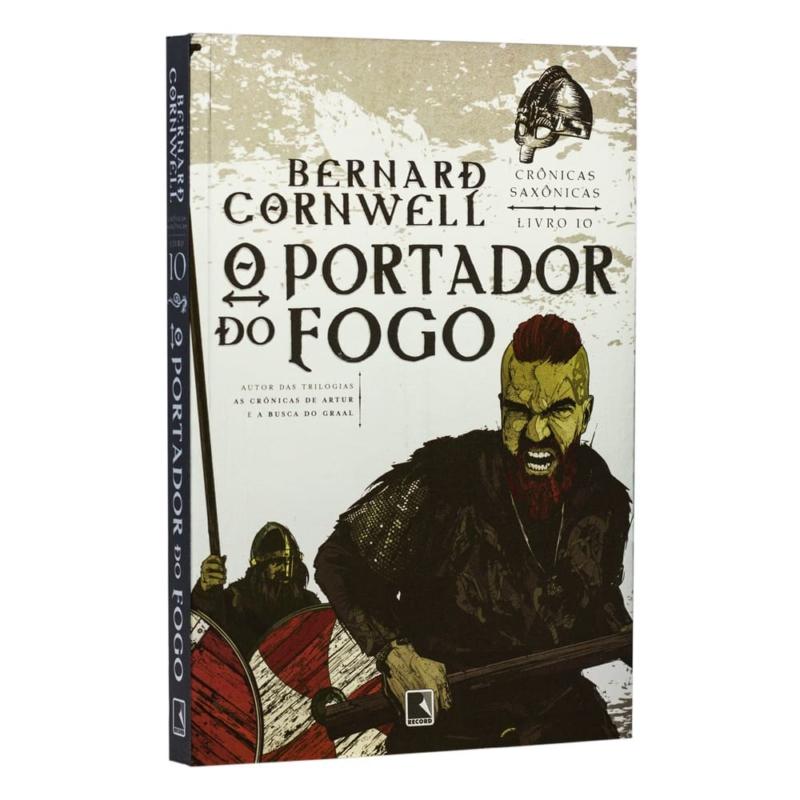 Livro O Portador do Fogo - Crônicas Saxônicas Vol.10 - Bernard Cornwell - Record