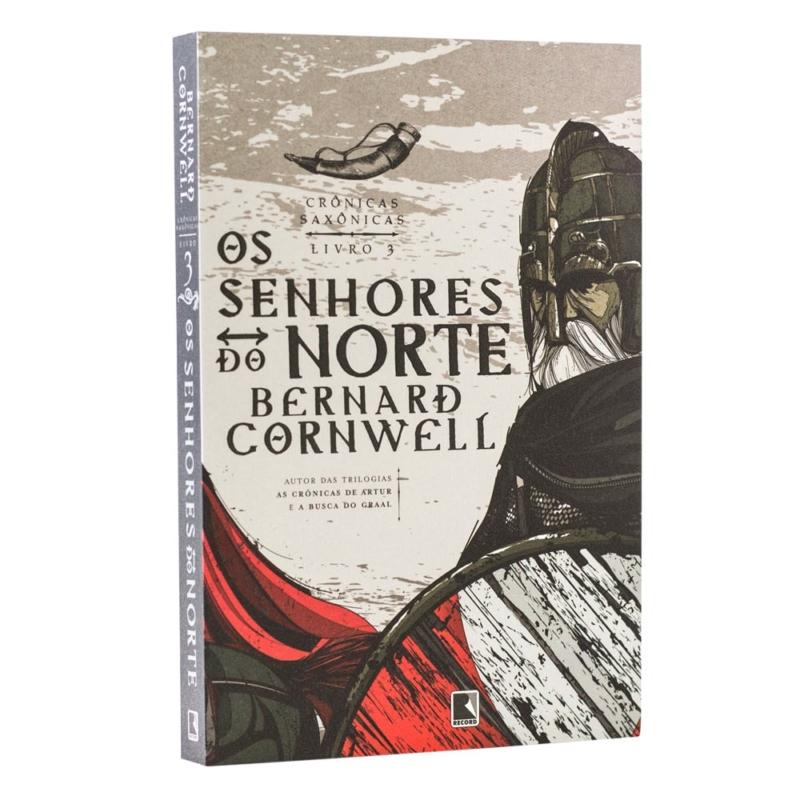 Livro Os Senhores do Norte - Crônicas Saxônicas Vol. 3 - Bernard Cornwell - Record