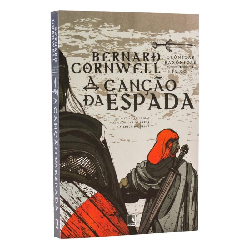 Livro A Canção da Espada - Crônicas Saxônicas Vol. 4 - Bernard Cornwell - Record