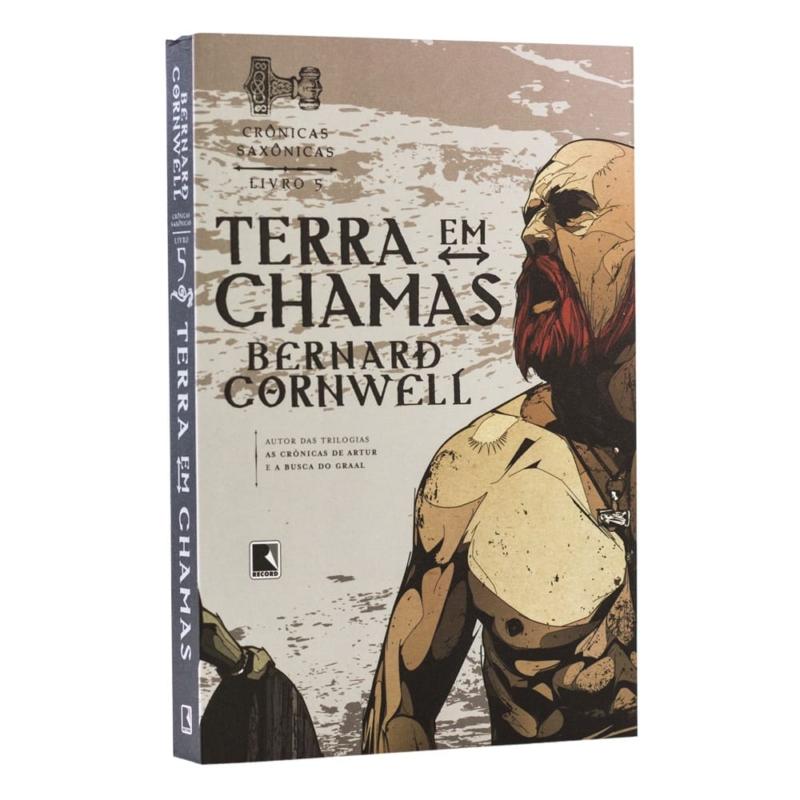 Livro Terra em Chamas - Crônicas Saxônicas Vol. 5 - Bernard Cornwell - Record
