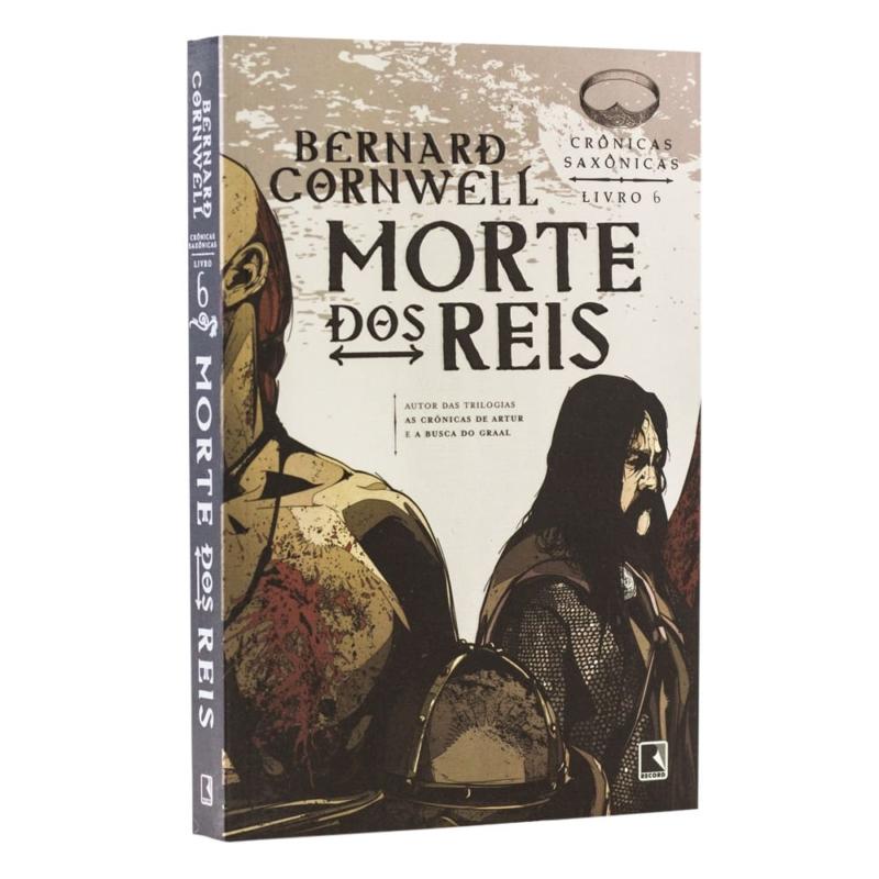 Livro Morte dos Reis - Crônicas Saxônicas Vol. 6 - Bernard Cornwell - Record