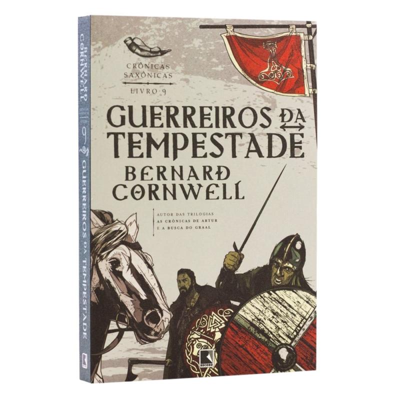 Livro Guerreiros da Tempestade - Crônicas Saxônicas Vol. 9 - Bernard Cornwell - Record