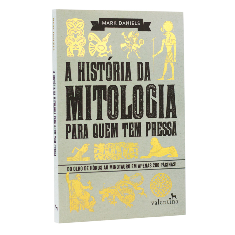 Livro A História da Mitologia Para Quem Tem Pressa - Mark Daniel - Editora Valentina