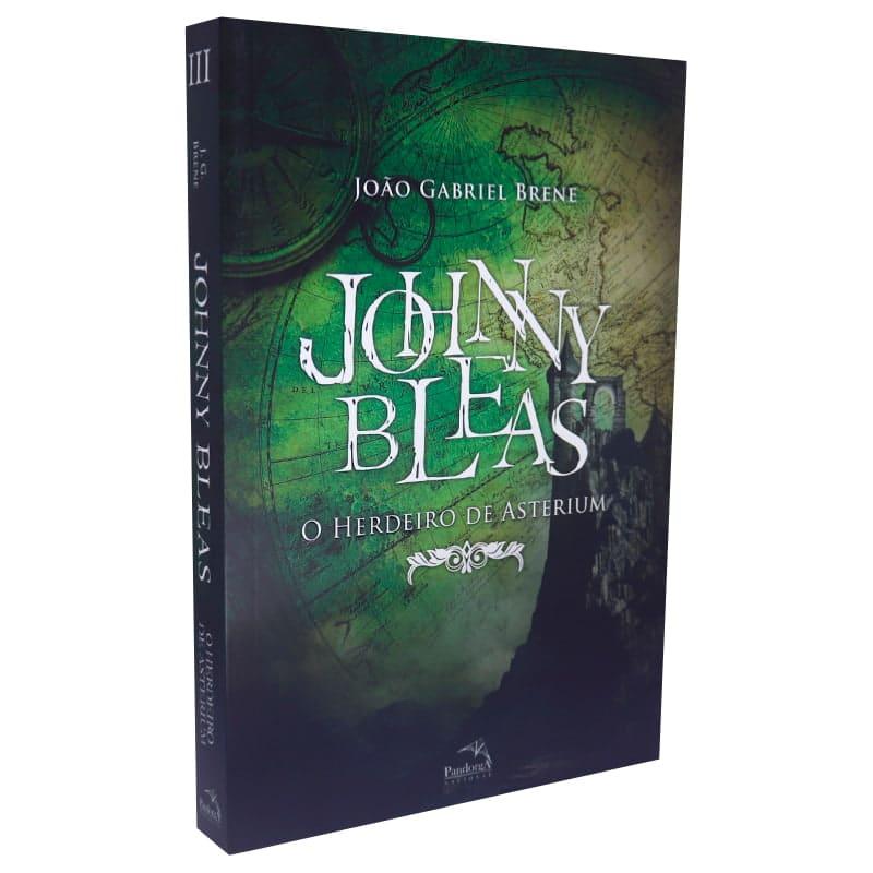 Livro Johnny Bleas - O Herdeiro de Asterium - Volume 3 - João Gabriel Brene