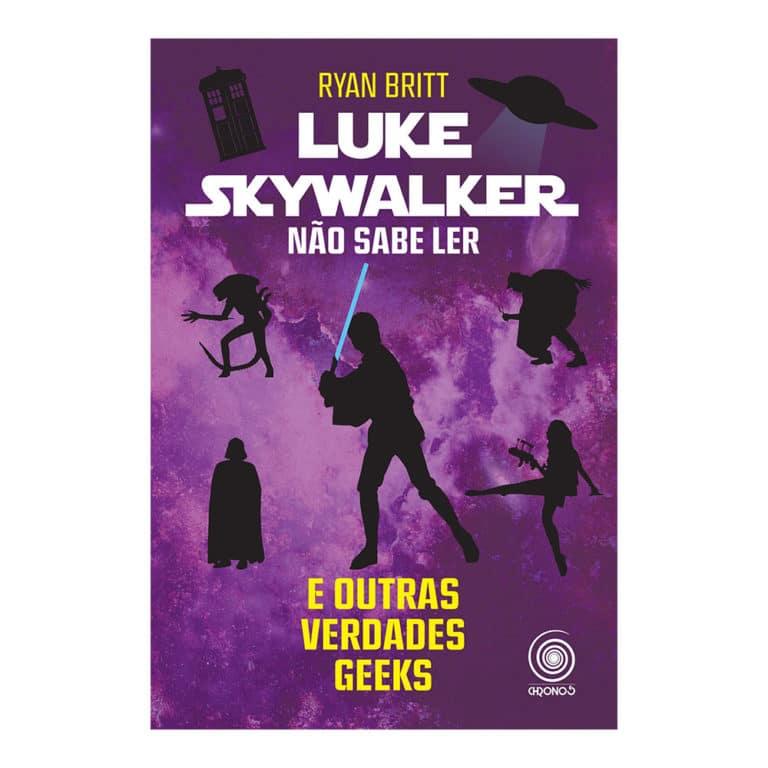 Livro Luke Skywalker Não Sabe Ler e Outras Verdades Geeks - Ryan Britt