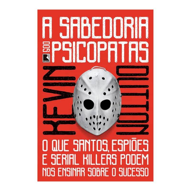 Livro A Sabedoria Dos Psicopatas - Kevin Dutton