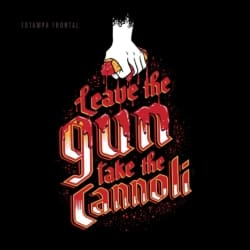 Camiseta Take the Cannoli