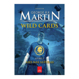 Livro Wild Cards: Ases nas Alturas - Volume 2 - George R.R. Martin