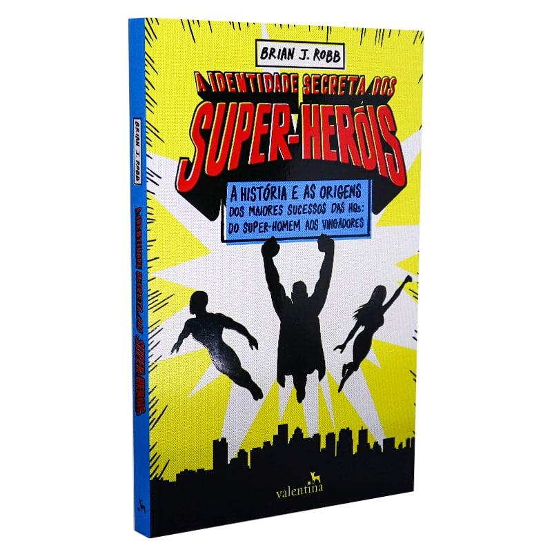 Livro A Identidade Secreta Dos Super-Heróis - Brian J. Robb