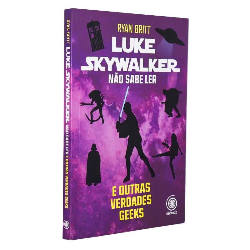 Livro Luke Skywalker Não Sabe Ler e Outras Verdades Geeks
