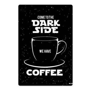 Placa Criativa Preta - Dark Side Coffee