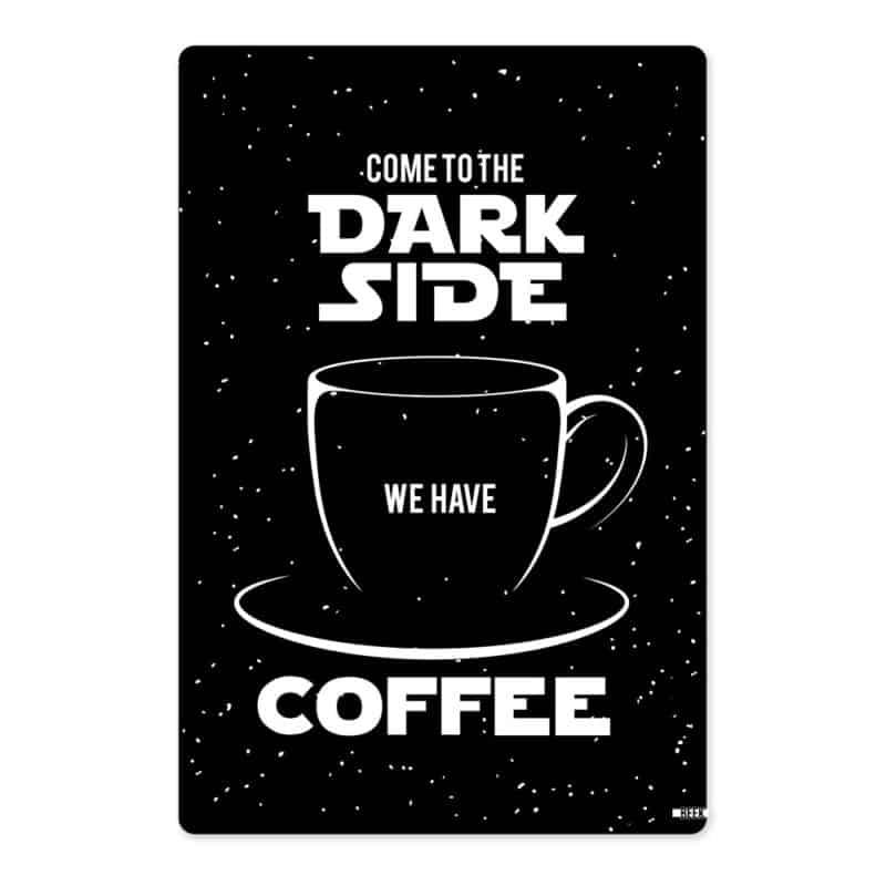 Placa Dark Side Coffe