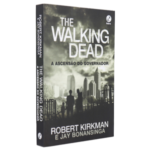 Livro The Walking Dead: A Ascensão do Governador - Roberto Kirkman; Jay Bonansinga