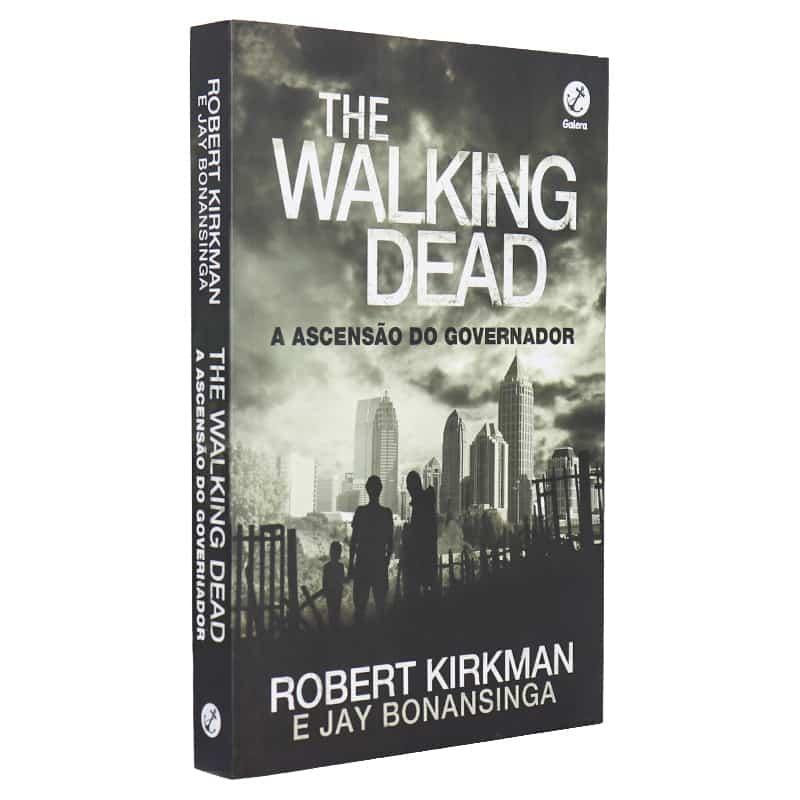 Livro The Walking Dead: A Ascensão do Governador - Roberto Kirkman; Jay Bonansinga