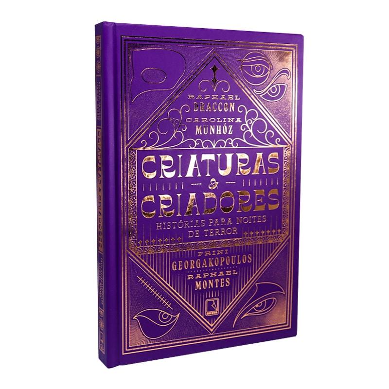 Livro Criaturas E Criadores - Raphael Draccon; Carolina Munhoz; Raphael Montes; Frini Georgakopoulos; Raphael Montes