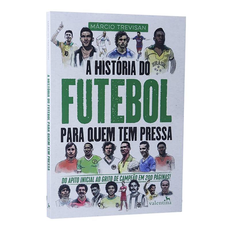 Livro A História do Futebol Para Quem Tem Pressa - Márcio Trevisan