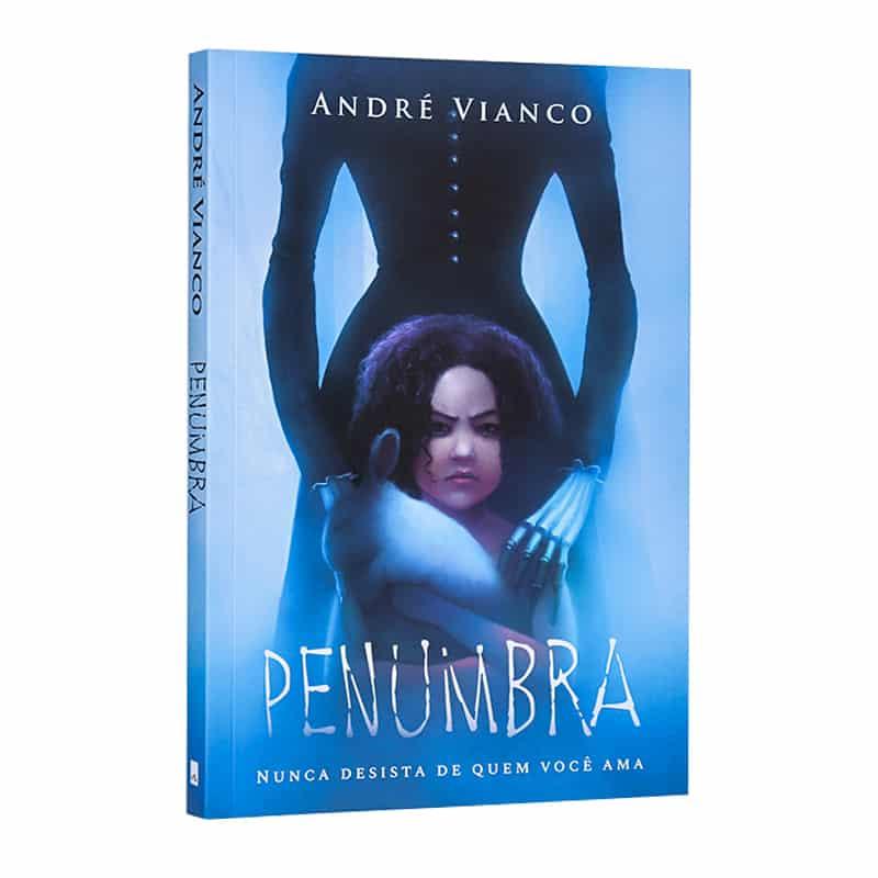 Livro Penumbra: Nunca Desista de Quem Você Ama - André Vianco