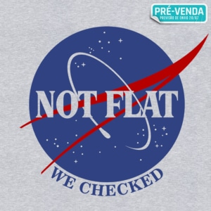 Pré-venda Camiseta Not Flat We Checked