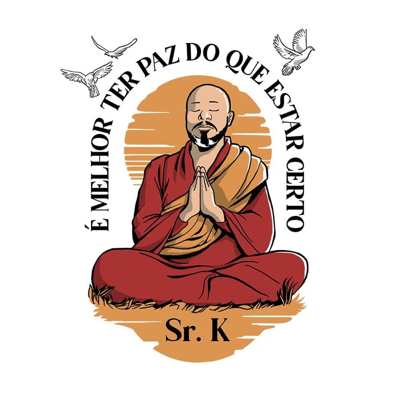 Camiseta Senhor K - É Melhor Ter Paz